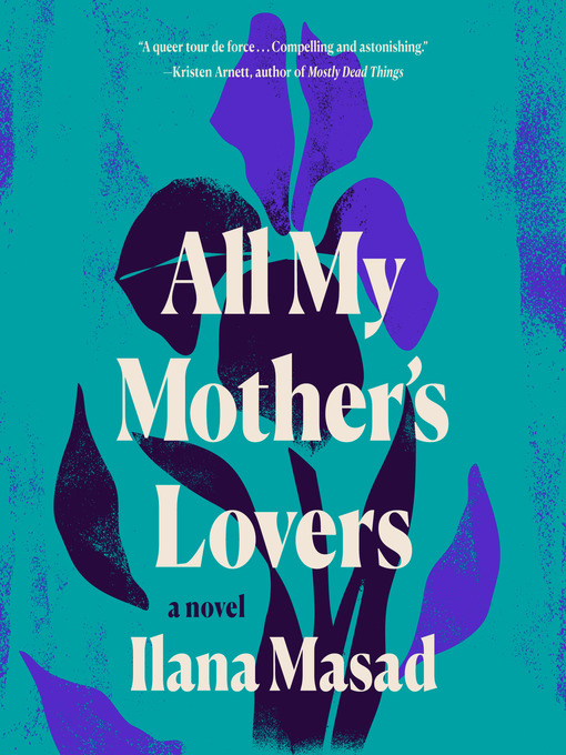 Title details for All My Mother's Lovers by Ilana Masad - Wait list