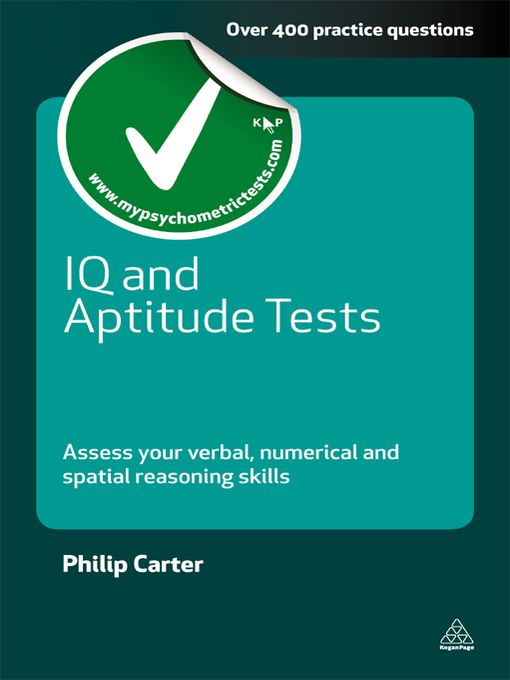 IQ and Aptitude Tests Assess Your Verbal, Numerical and Spatial Reasoning Skills