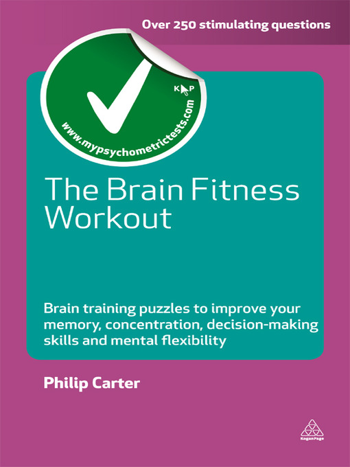 The Brain Fitness Workout Brain Boosting Puzzles to Improve Your Memory, Concentration, Decision Making Skills and Mental Flexibility