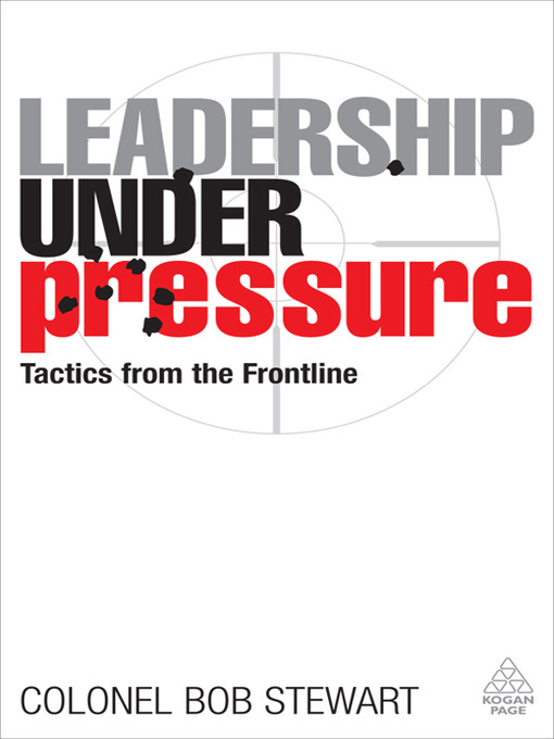 Leadership Under Pressure Tactics from the Frontline