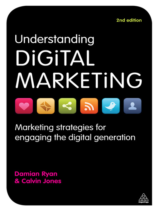 Title details for Understanding Digital Marketing by Damian Ryan - Available