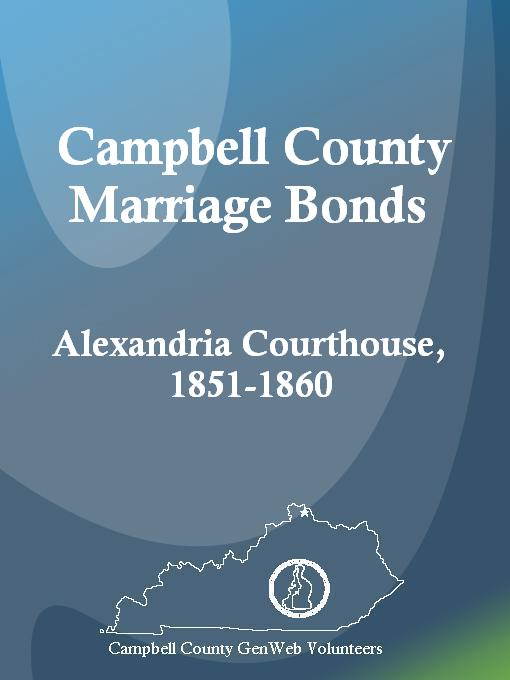 Title details for Campbell County Marriage Bonds: Alexandria Courthouse, 1851-1860 by Shirlene Jensen - Available