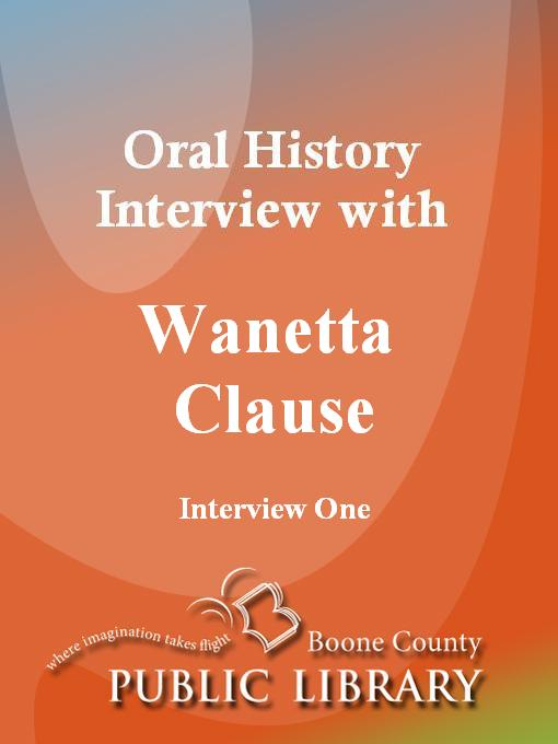 Title details for Oral History Interview with Wanetta Clause by Wanetta Clause - Available