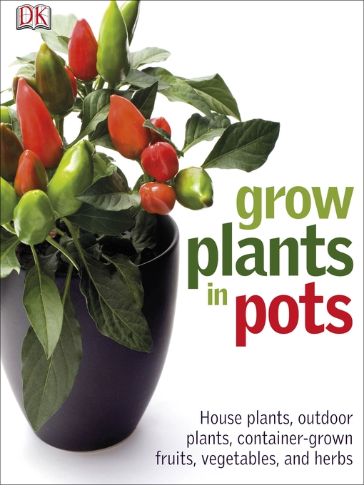 Title details for Grow Plants in Pots by DK Publishing - Available