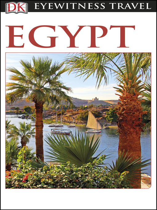 Title details for DK Eyewitness Travel Guide - Egypt by DK Travel - Available