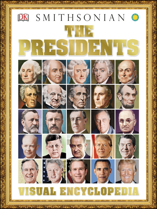 Title details for The Presidents Visual Encyclopedia by DK - Available