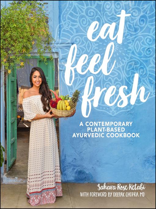 Title details for Eat Feel Fresh by Sahara Rose Ketabi - Wait list