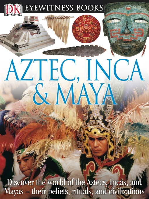 Title details for Aztec, Inca and Maya by DK Publishing - Available