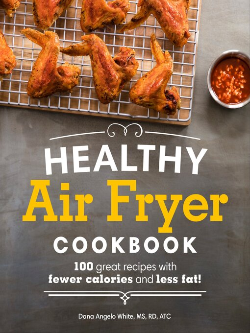 Title details for Healthy Air Fryer Cookbook by Dana Angelo White, MS, RD, ATC - Wait list