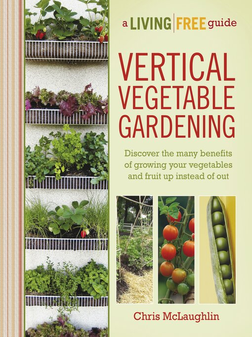Title details for Vertical Vegetable Gardening by Chris McLaughlin - Available