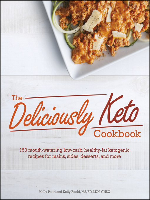 Title details for The Deliciously Keto Cookbook by Molly Pearl - Wait list