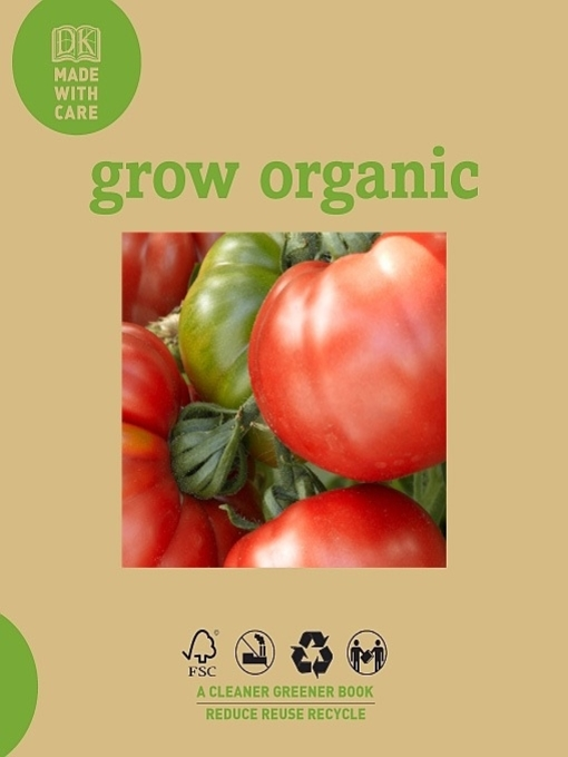 Title details for Grow Organic by DK Publishing - Available