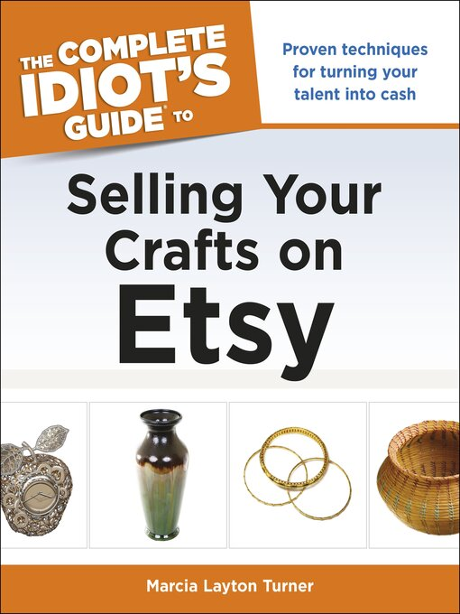 The complete idiot 39 s guide to selling your crafts on etsy for Selling crafts online etsy