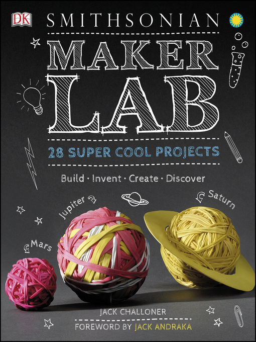 Maker Lab 28 Super Cool Projects  by Jack Challoner