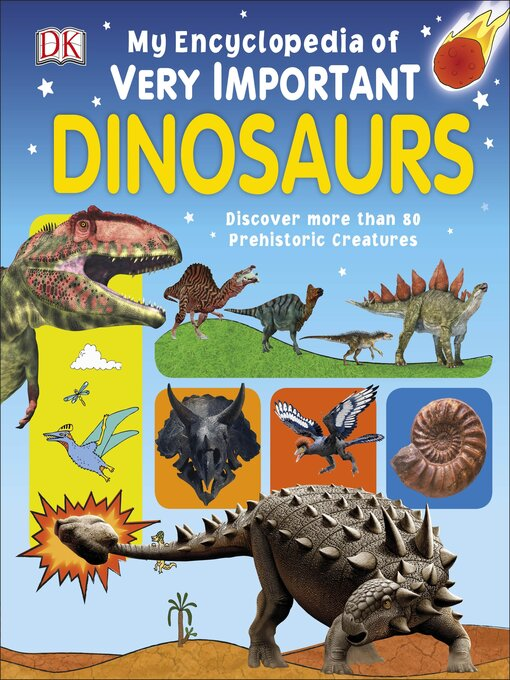 Title details for My Encyclopedia of Very Important Dinosaurs by DK - Available
