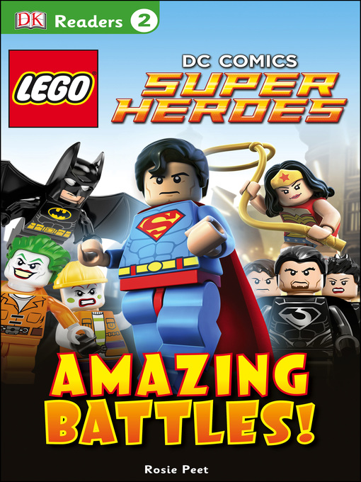 Title details for LEGO® DC Comics Super Heroes: Amazing Battles! by DK - Wait list