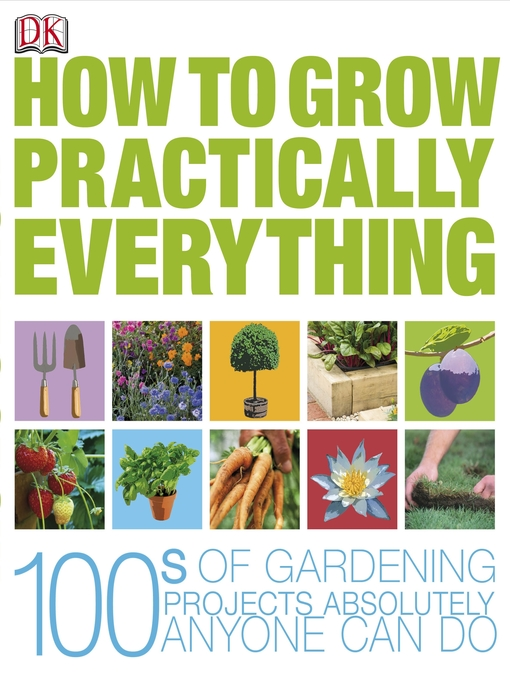 Title details for How to Grow Practically Everything by DK - Available