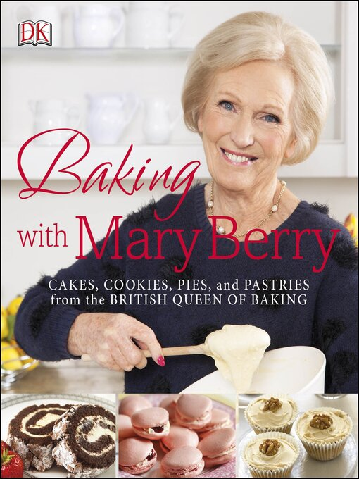 Title details for Baking with Mary Berry by Mary Berry - Available