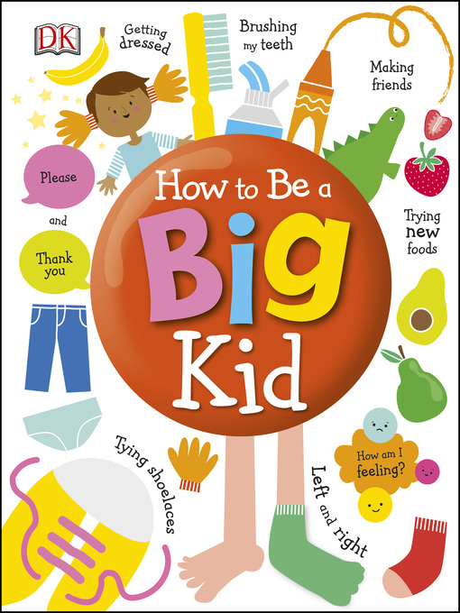 Title details for How to Be a Big Kid by DK - Wait list