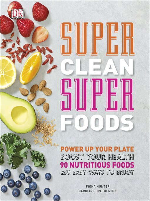 Title details for Super Clean Super Foods by Caroline Bretherton - Wait list