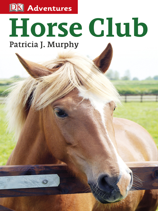 Title details for Horse Club by Patricia J. Murphy - Available