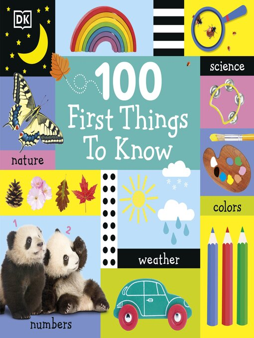 Title details for 100 First Things to Know by DK - Available