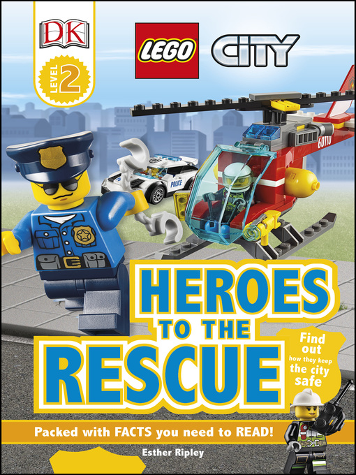 Title details for LEGO City: Heroes to the Rescue by Esther Ripley - Available