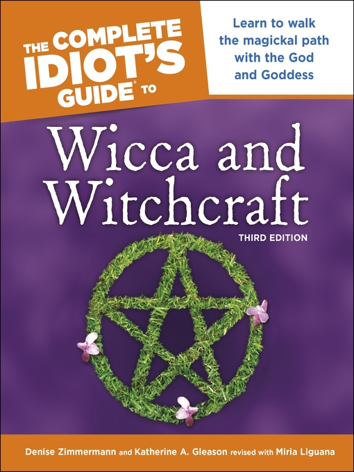 Title details for The Complete Idiot's Guide to Wicca and Witchcraft by Denise Zimmerman - Available
