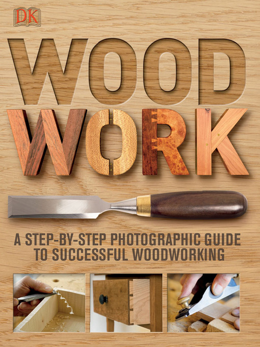 Title details for Woodwork by DK - Available