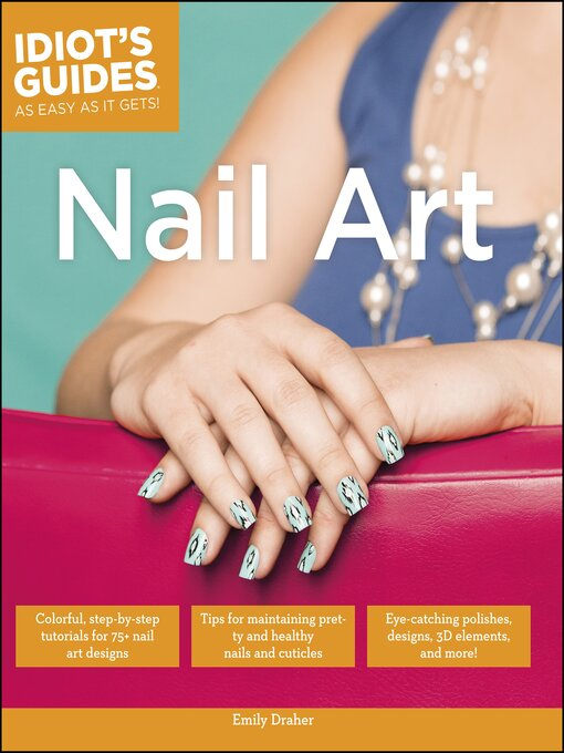 Title details for Idiot's Guides - Nail Art by Emily Draher - Wait list