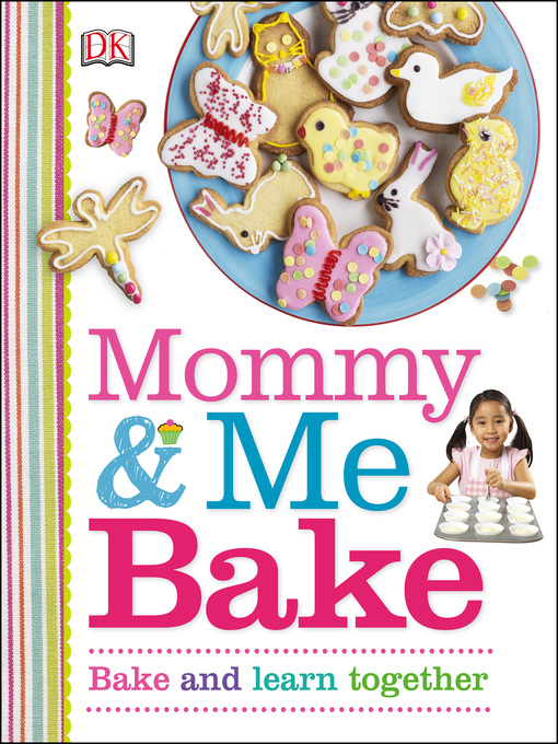 Title details for Mommy and Me Bake by DK - Available