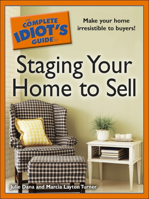 Title details for The Complete Idiot's Guide to Staging Your Home to Sell by Julie Dana - Available