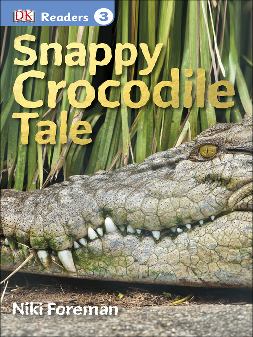 Title details for Snappy Crocodile Tale by Niki Foreman - Available