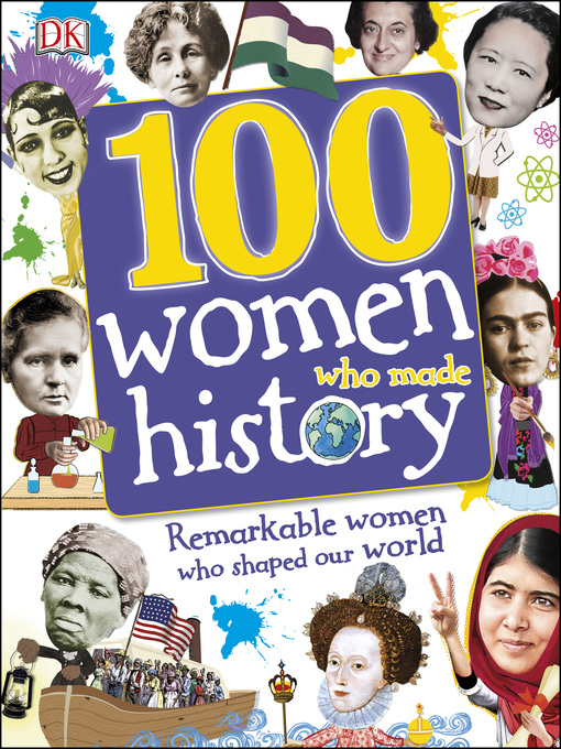 Title details for 100 Women Who Made History by DK - Available