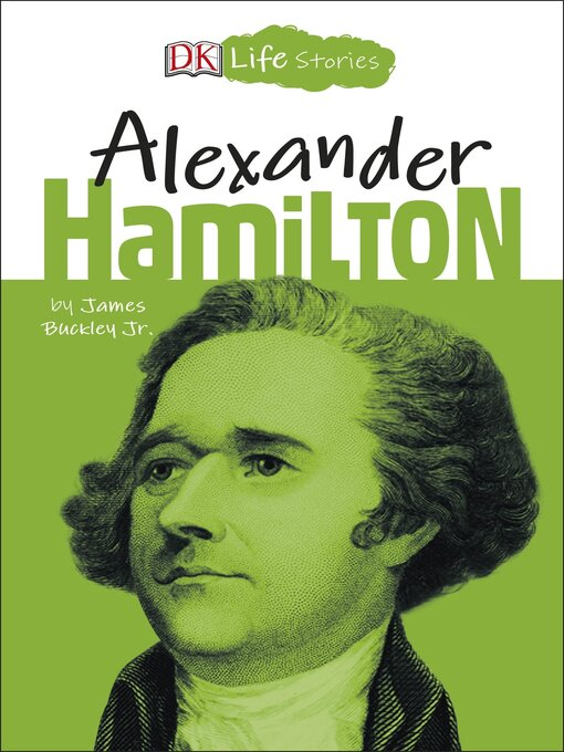 Title details for DK Life Stories Alexander Hamilton by Jim Buckley - Wait list