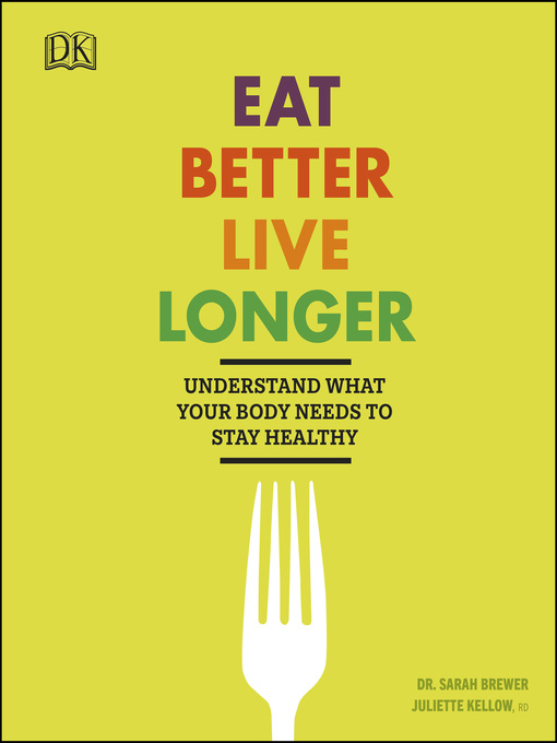 Title details for Eat Better, Live Longer by Sarah Brewer - Available
