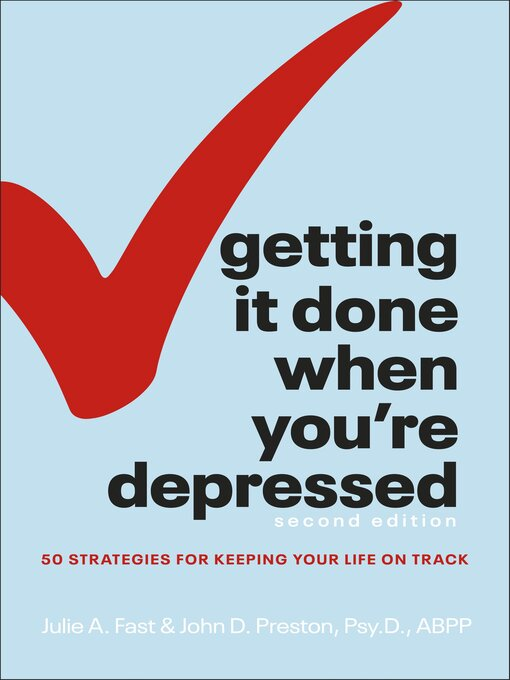 Title details for Getting It Done When You're Depressed by Julie A. Fast - Available