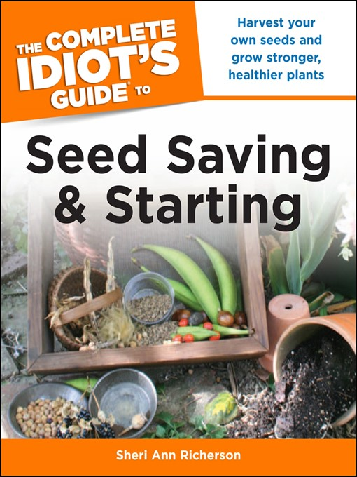 Title details for The Complete Idiot's Guide to Seed Saving and Starting by Sheri Richerson - Wait list