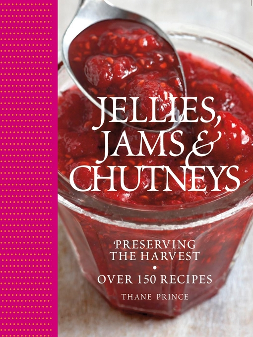 Title details for Jellies, Jams and Chutneys by Thane Prince - Available