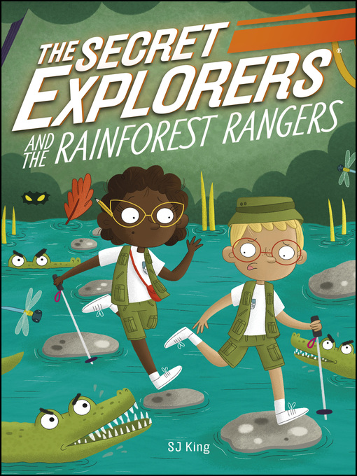 Title details for The Secret Explorers and the Rainforest Rangers by SJ King - Available