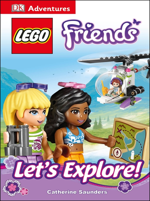 Title details for LEGO FRIENDS: Let's Explore! by Catherine Saunders - Available