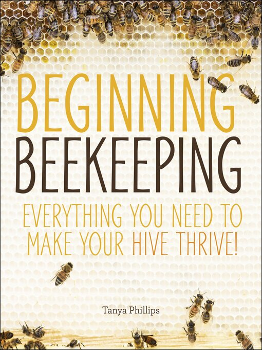 Title details for Beginning Beekeeping by Tanya Phillips - Available