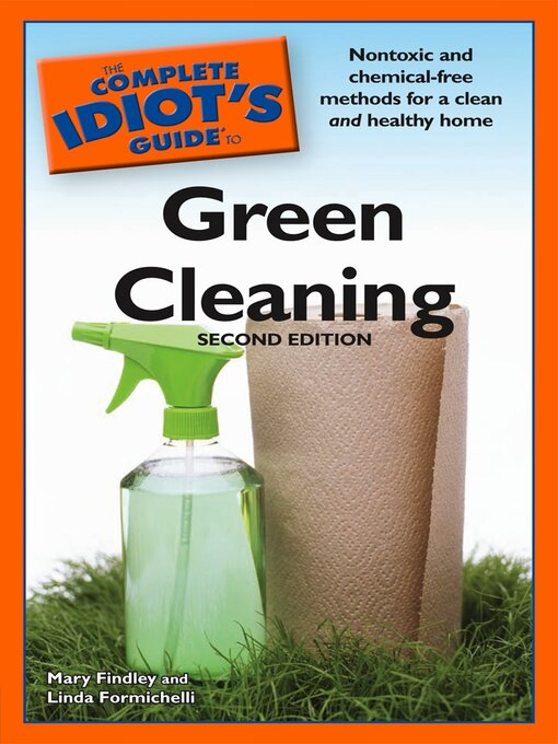 Title details for The Complete Idiot's Guide to Green Cleaning by Linda Formichelli - Available