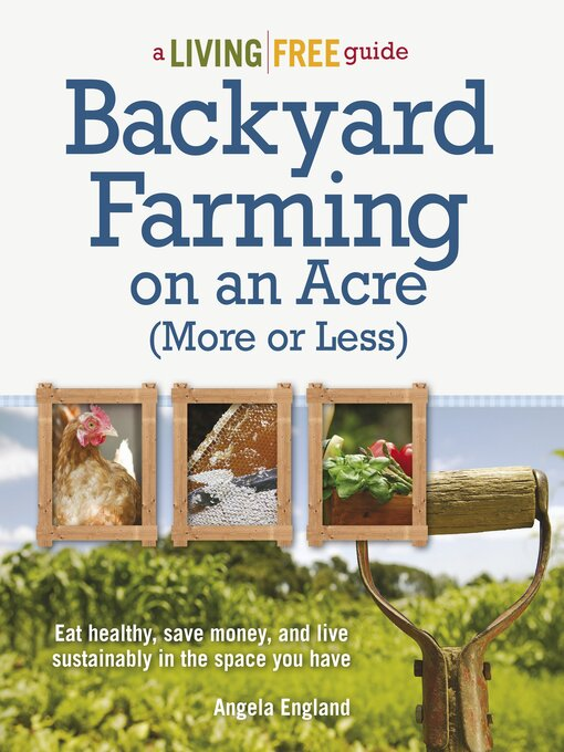 Title details for Backyard Farming on an Acre (More or Less) by Angela England - Available