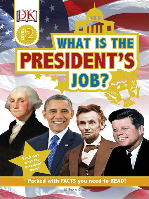 Title details for What is the President's Job? by DK Publishing - Available
