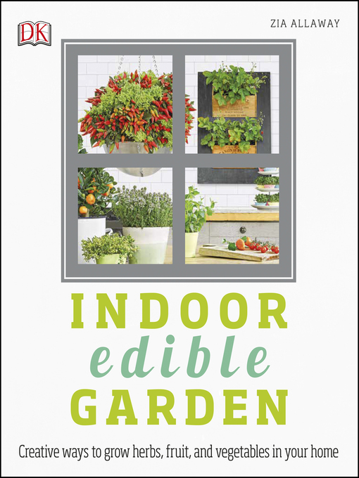 Title details for Indoor Edible Garden by Zia Allaway - Available