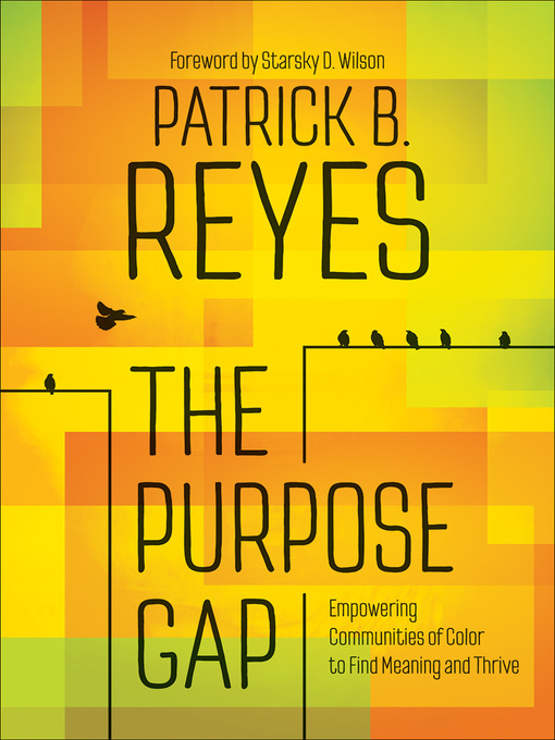 Title details for The Purpose Gap by Patrick B. Reyes - Available