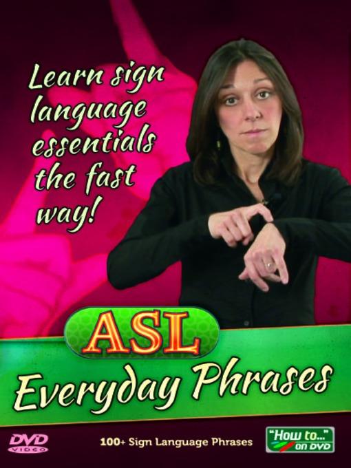 ASL Everyday Phrases - North Carolina Digital Library - OverDrive