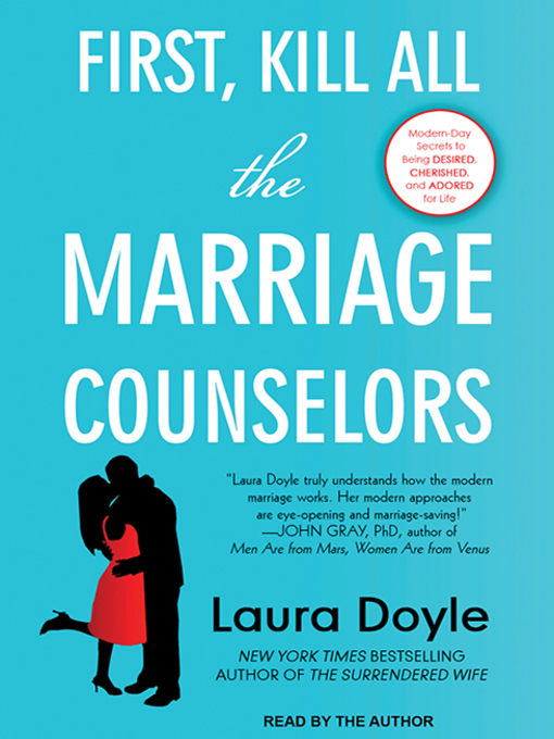 Title details for First, Kill All the Marriage Counselors by Laura Doyle - Available
