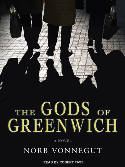 Title details for The Gods of Greenwich by Norb Vonnegut - Available